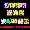 Kids Can Learn Chemical Elements