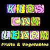 Kids Can Learn Fruits And Vegetables