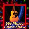 The 60s Music Game Show